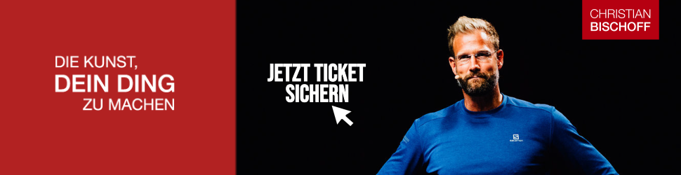 Christian Bischoff - Die Kunst, dein Ding zu machen - Tickets