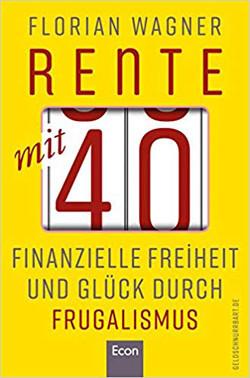 Frugalismus Buch Rente Mit 40 - Florian Wagner - Geldschnurrbart